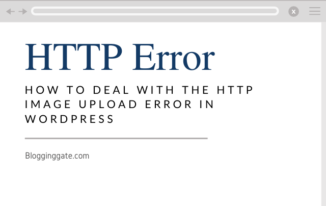 How To Deal With the HTTP Image Upload Error in WordPress