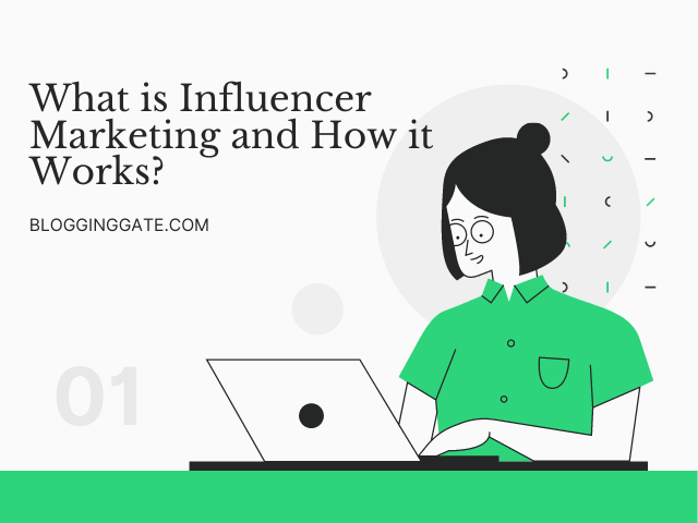What is Influencer Marketing and How it Works