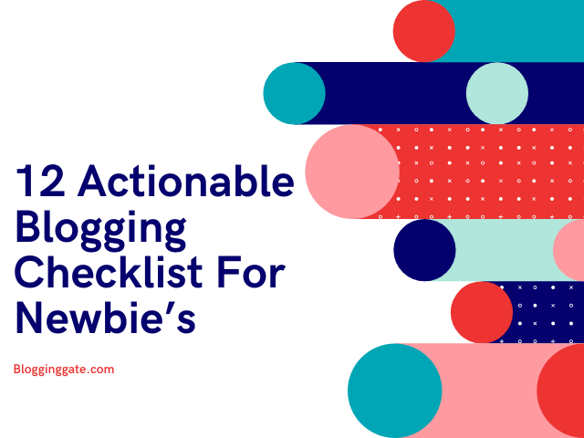 12 Actionable Blogging Checklist For Newbie's