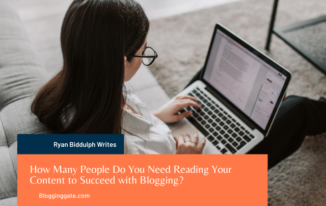 How Many People Do You Need Reading Your Content to Succeed with Blogging