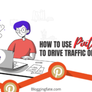 Pinterest For Bloggers: How to Use Pinterest to Drive Traffic on Your Blog