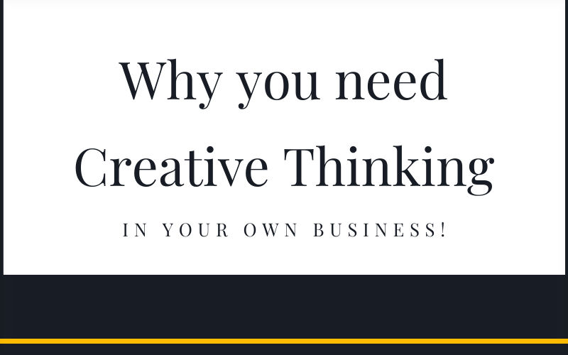 Why you need Creative Thinking in your own Business