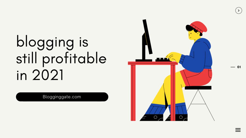 blogging is still profitable in 2021